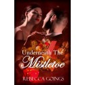 Underneath The Mistletoe - ebook