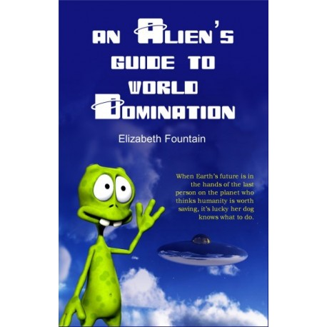The Alien's Guide To World Domination - ebook