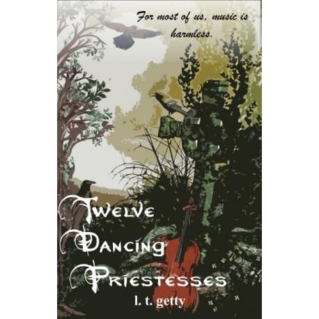 Twelve Dancing Priesesses - ebook