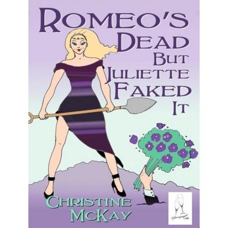 Romeo's Dead But Juliette Faked It - ebook